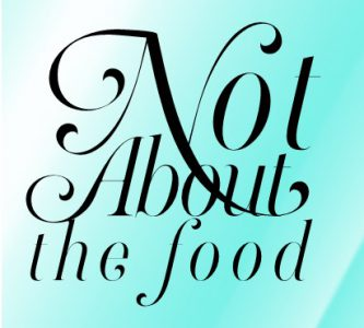 It's Not About the Food